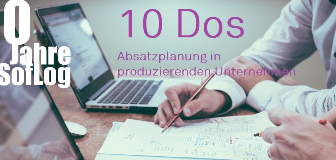 DieZehn: 10 Dos für die Absatzplanung in produzierenden Unternehmen