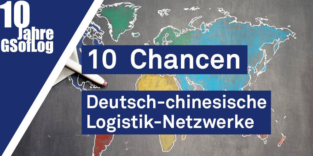 DieZehn: 10 Chancen Deutsch-chinesische Logistik-Netzwerke