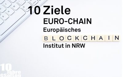 DieZehn: 10 Ziele EURO-CHAIN – Europäisches Blockchain-Institut in NRW