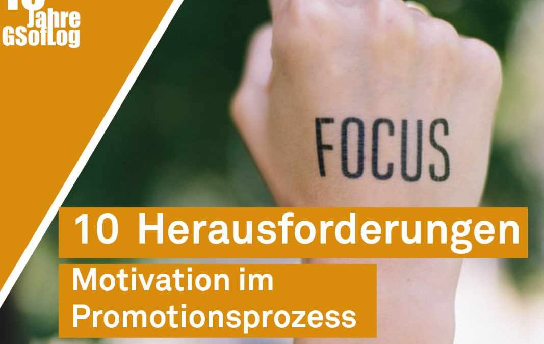 DieZehn: 10 Herausforderungen – Motivation im Promotionsprozess