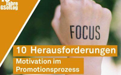 DieZehn: 10 Herausforderungen – Motivation im Promotionsprozess