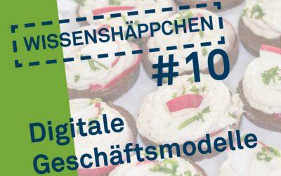 Wissenshäppchen #10: Digitale Geschäftsmodelle