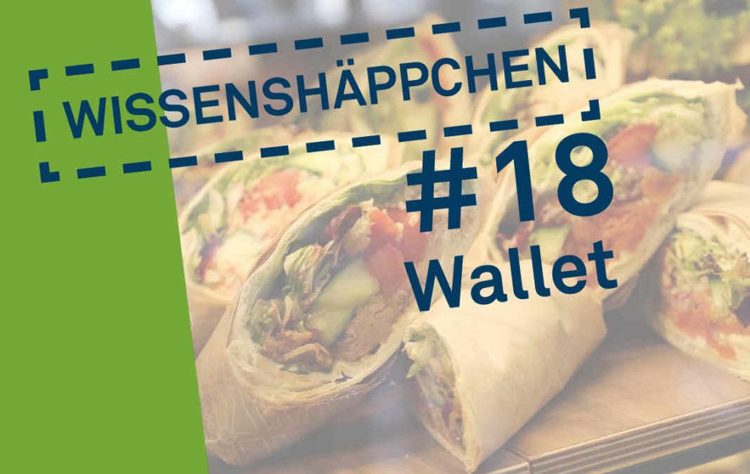 Wissenshäppchen #18: Wallet