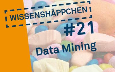 Wissenshäppchen #21: Data Mining
