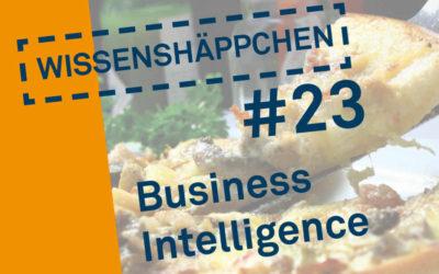 Wissenshäppchen #23: Business Intelligence