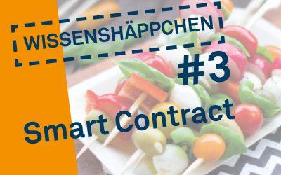 Wissenshäppchen #3: Smart Contract