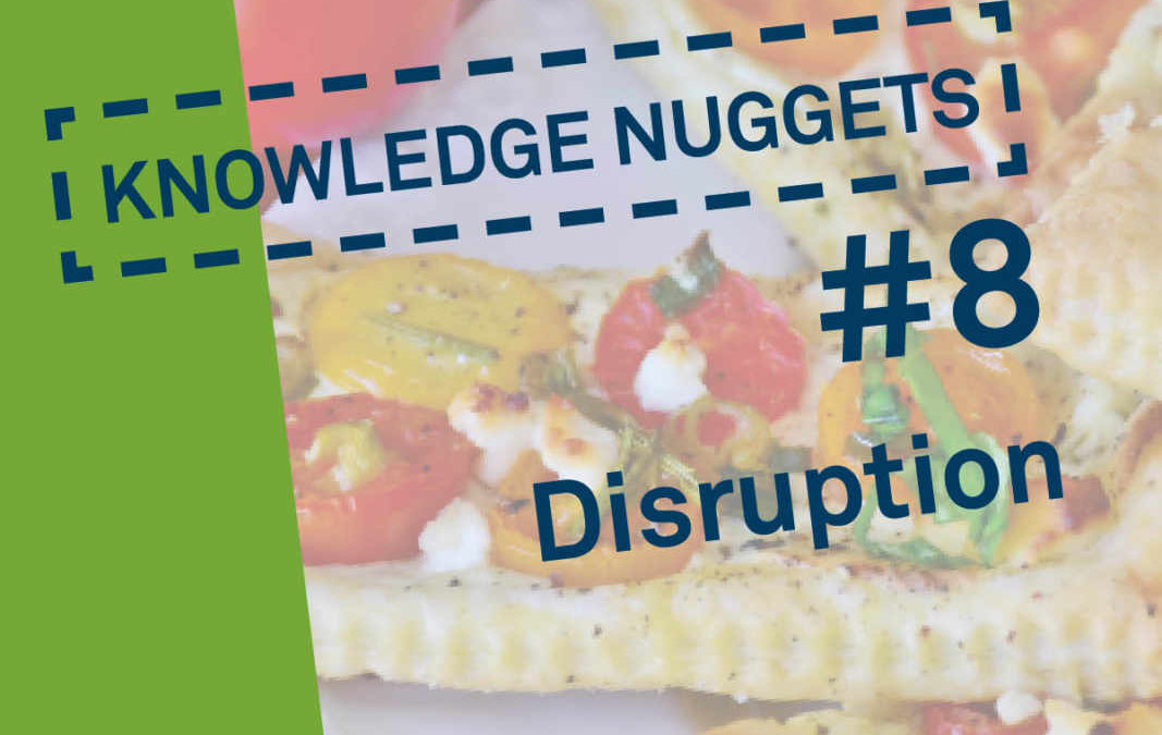 Knowledge Nugget #8: Disruption