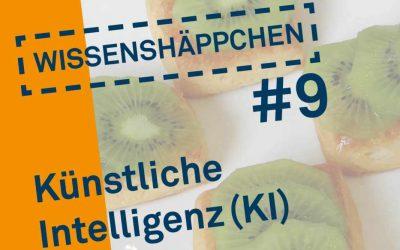 Wissenshäppchen #9: Künstliche Intelligenz (KI)