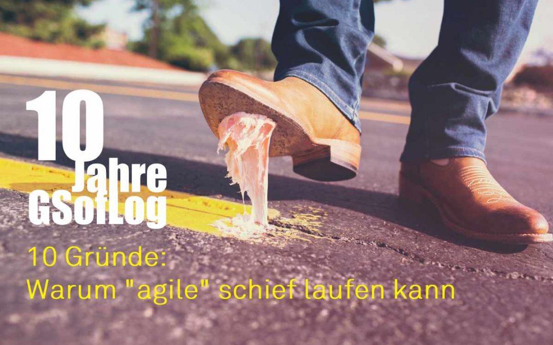"""10 Gründe: Warum """"agile"""" schief laufen kann."""